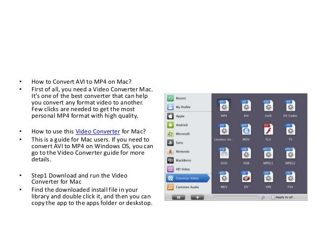 •   How to Convert AVI to MP4 on Mac?•   First of all, you need a Video Converter Mac.    Its one of the best converter th...