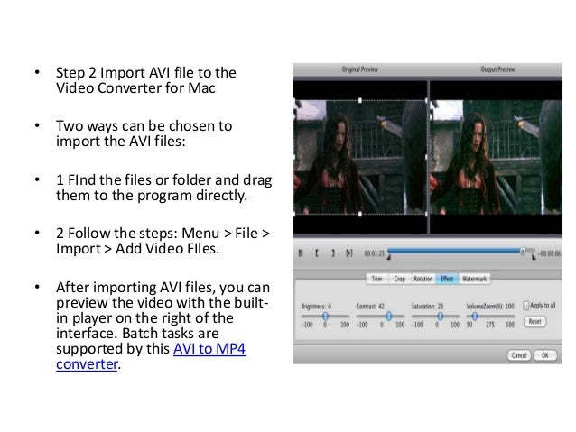• Step 2 Import AVI file to the  Video Converter for Mac• Two ways can be chosen to  import the AVI files:• 1 FInd the fil...