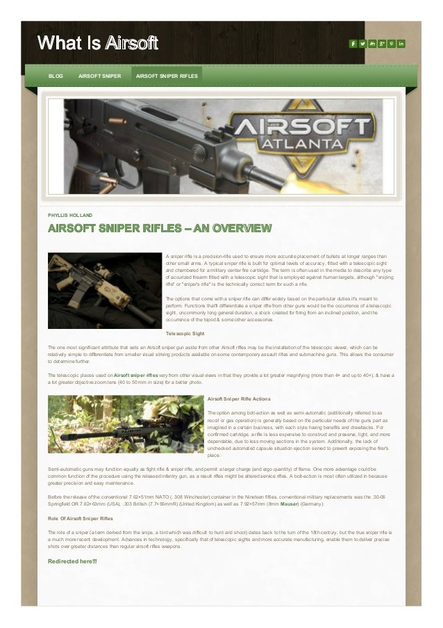 What Is Airsoft BLOG  AIRSOFT SNIPER  AIRSOFT SNIPER RIFLES  PHYLLIS HOLLAND  AIRSOFT SNIPER RIFLES – AN OVERVIEW A sniper...