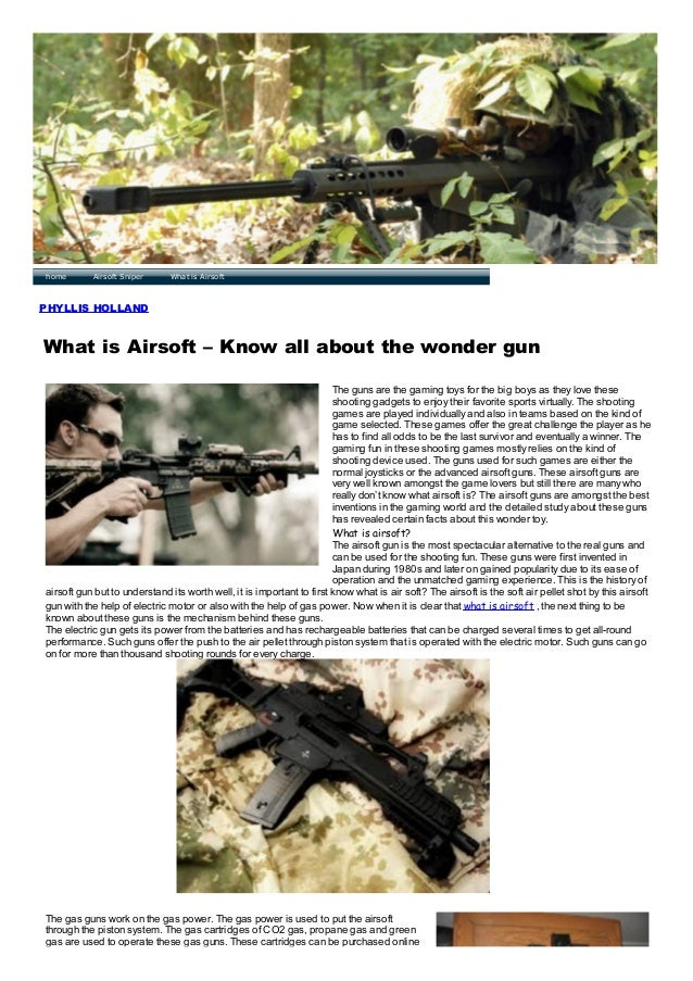 home  Airsoft Sniper  What is Airsoft  PHYLLIS HOLLAND  What is Airsoft – Know all about the wonder gun The guns are the g...