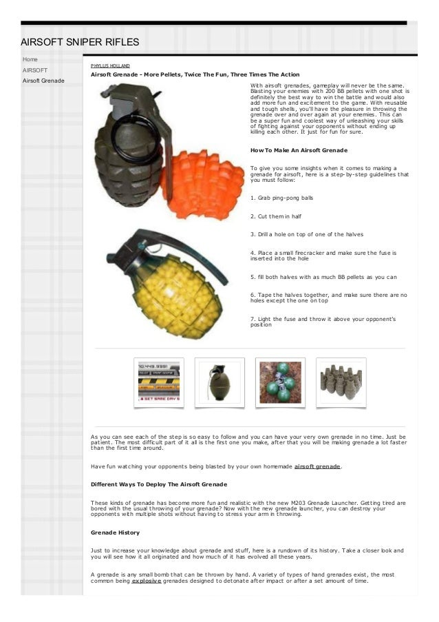 AIRSOFT SNIPER RIFLES Home AIRSOFT  PHYLLIS HOLLAND  Airsoft Grenade - More Pellets, Twice The Fun, Three Times The Action...