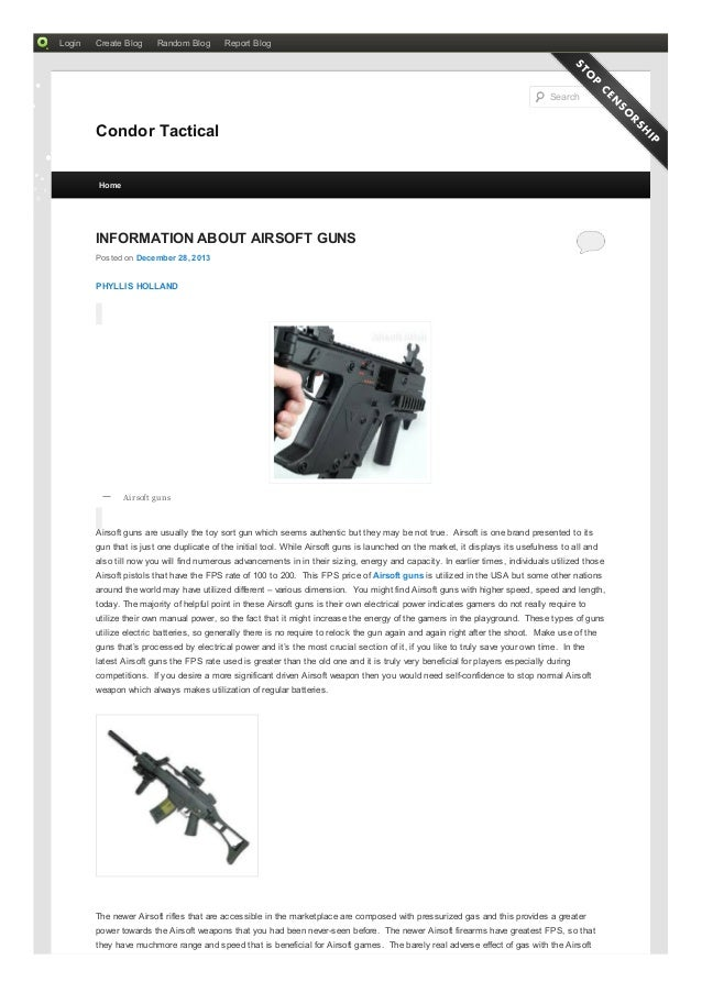 Login  Create Blog  Random Blog  Report Blog  •  Search  •  Condor Tactical • Home  INFORMATION ABOUT AIRSOFT GUNS Posted ...