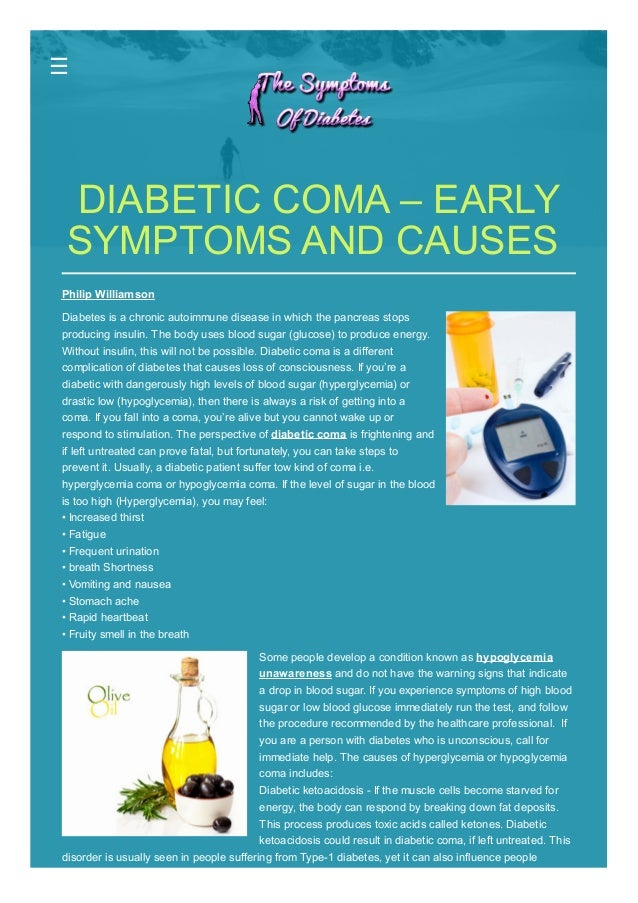 ☰  DIABETIC COMA – EARLY  SYMPTOMS AND CAUSES  Philip Williamson  Diabetes is a chronic autoimmune disease in which the pa...