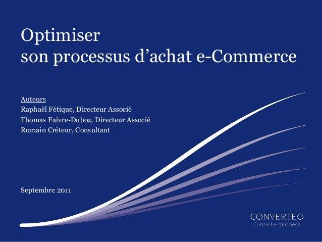 Optimiserson processus d'achat e-CommerceAuteursRaphaël Fétique, Directeur AssociéThomas Faivre-Duboz, Directeur AssociéRo...