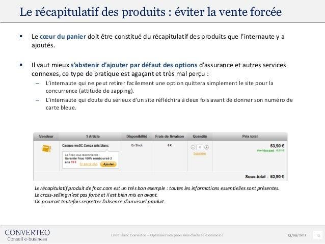 Le récapitulatif des produits : éviter la vente forcée   Le cœur du panier doit être constitué du récapitulatif des produ...
