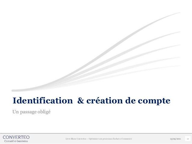 Identification & création de compteUn passage obligé                    Livre Blanc Converteo – Optimiser son processus d'...