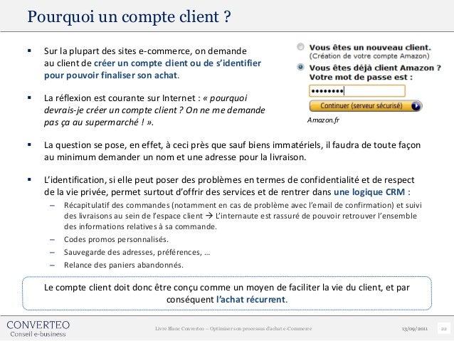 Pourquoi un compte client ?   Sur la plupart des sites e-commerce, on demande    au client de créer un compte client ou d...