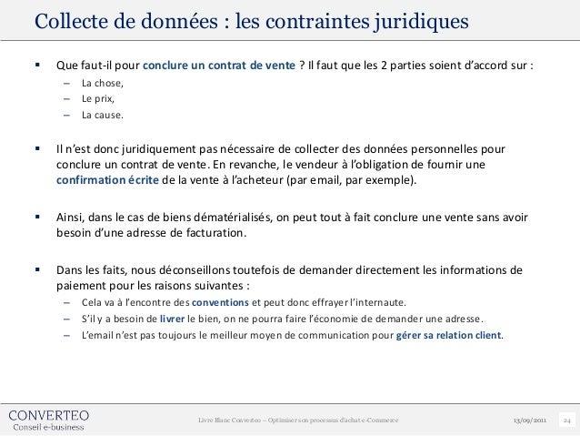 Collecte de données : les contraintes juridiques   Que faut-il pour conclure un contrat de vente ? Il faut que les 2 part...