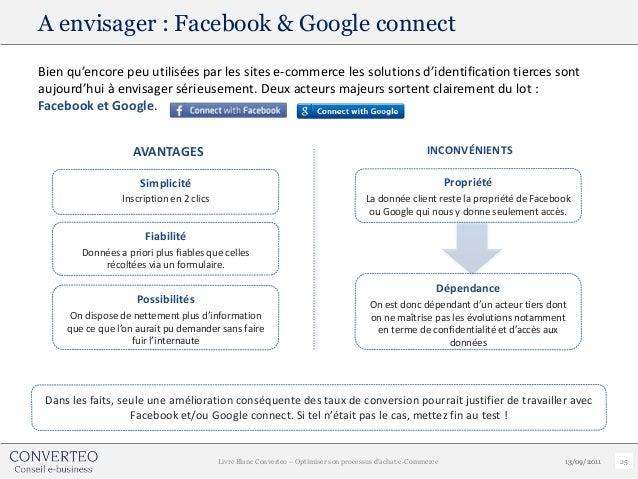 A envisager : Facebook & Google connectBien qu'encore peu utilisées par les sites e-commerce les solutions d'identificatio...