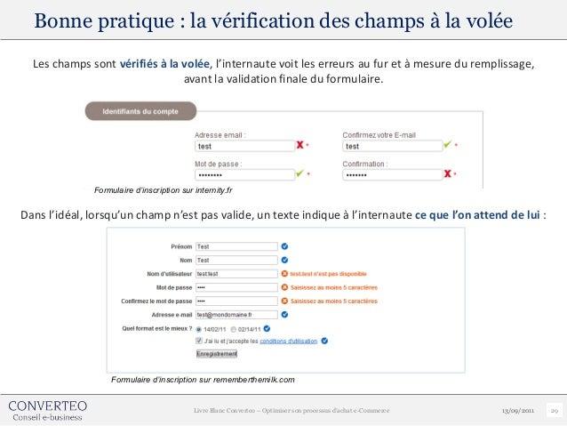Bonne pratique : la vérification des champs à la volée  Les champs sont vérifiés à la volée, l'internaute voit les erreurs...