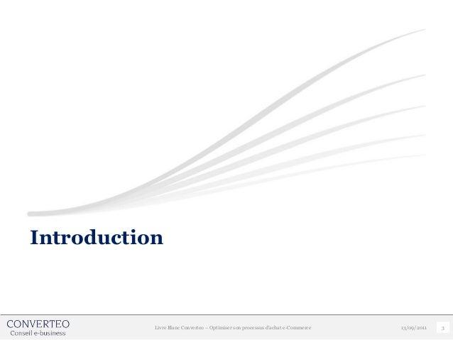 Introduction           Livre Blanc Converteo – Optimiser son processus d'achat e-Commerce   13/09/2011   3