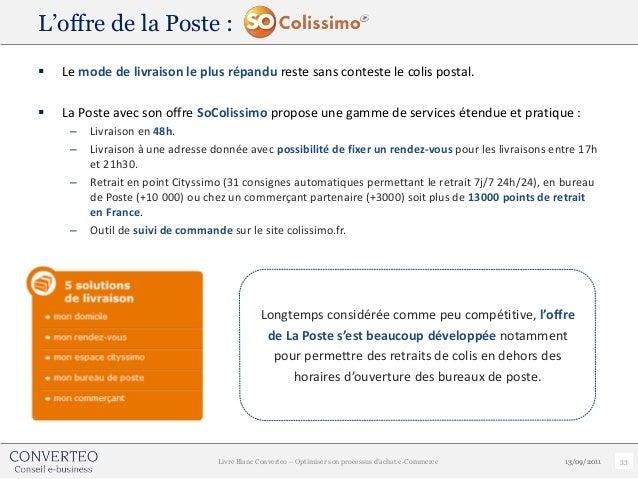 L'offre de la Poste :   Le mode de livraison le plus répandu reste sans conteste le colis postal.   La Poste avec son of...