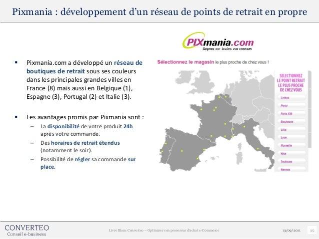 Pixmania : développement d'un réseau de points de retrait en propre   Pixmania.com a développé un réseau de    boutiques ...