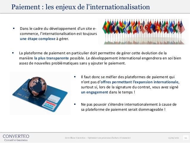 Paiement : les enjeux de l'internationalisation   Dans le cadre du développement d'un site e-    commerce, l'internationa...