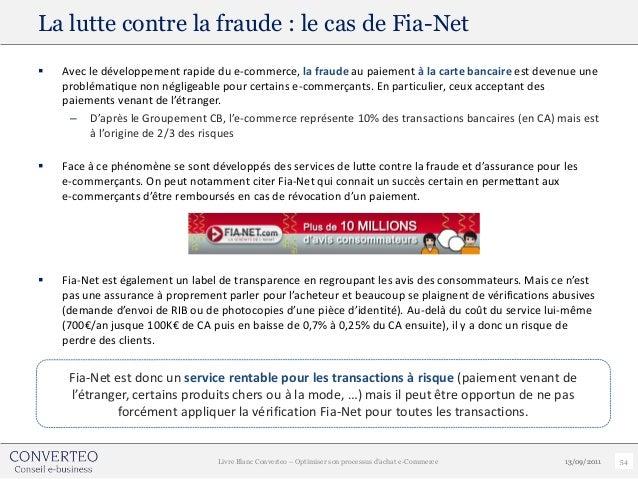 La lutte contre la fraude : le cas de Fia-Net   Avec le développement rapide du e-commerce, la fraude au paiement à la ca...