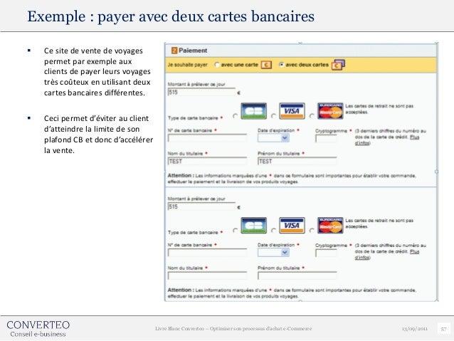 Exemple : payer avec deux cartes bancaires   Ce site de vente de voyages    permet par exemple aux    clients de payer le...
