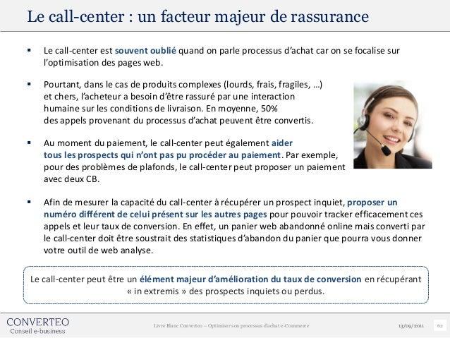 Le call-center : un facteur majeur de rassurance   Le call-center est souvent oublié quand on parle processus d'achat car...
