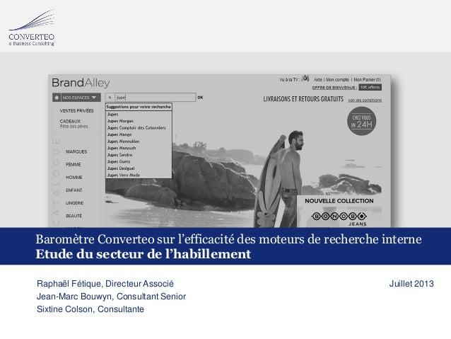 01/08/2013 1Baromètre Converteo – Le moteur de recherche interne dans l'habillement Baromètre Converteo sur l'efficacité d...