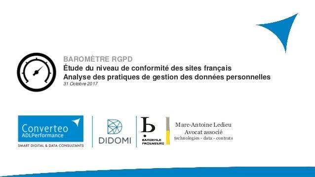 BAROMÈTRE RGPD Étude du niveau de conformité des sites français Analyse des pratiques de gestion des données personnelles ...