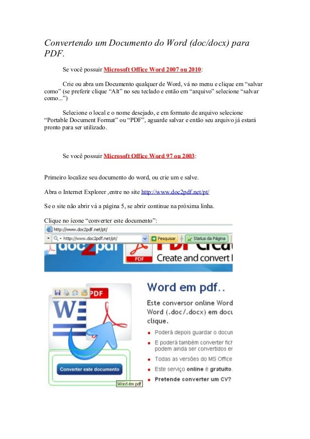 Convertendo um Documento do Word (doc/docx) para PDF. Se você possuir Microsoft Office Word 2007 ou 2010: Crie ou abra um ...