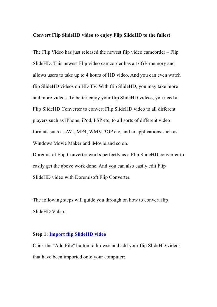 Convert Flip SlideHD video to enjoy Flip SlideHD to the fullest   The Flip Video has just released the newest flip video c...