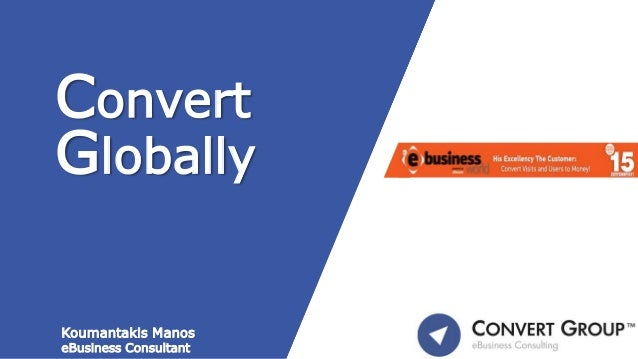 Convert Globally Koumantakis Manos eBusiness Consultant