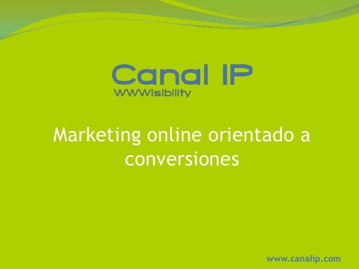 Marketing online orientado a conversiones<br />