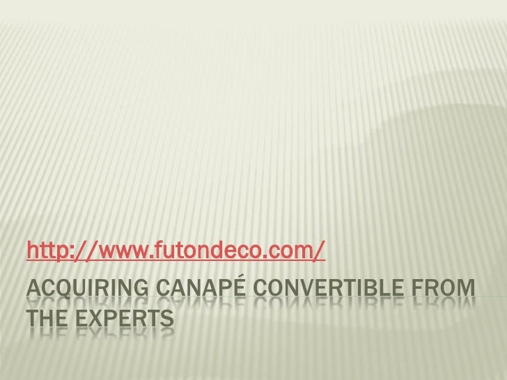 http://www.futondeco.com/ACQUIRING CANAPÉ CONVERTIBLE FROMTHE EXPERTS