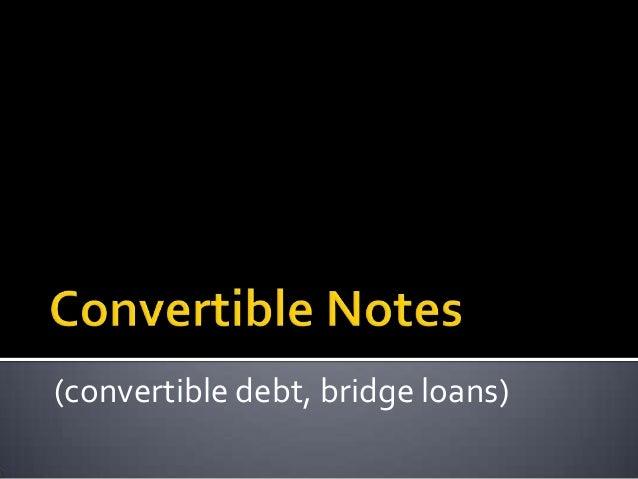 (convertible debt, bridge loans)