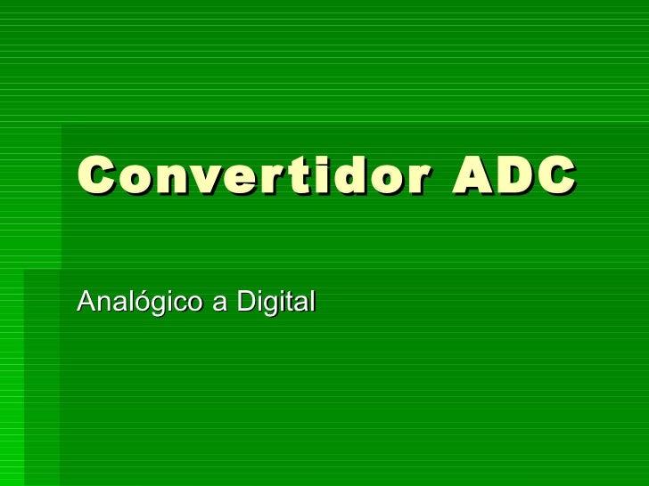 Convertidor ADC Analógico a Digital