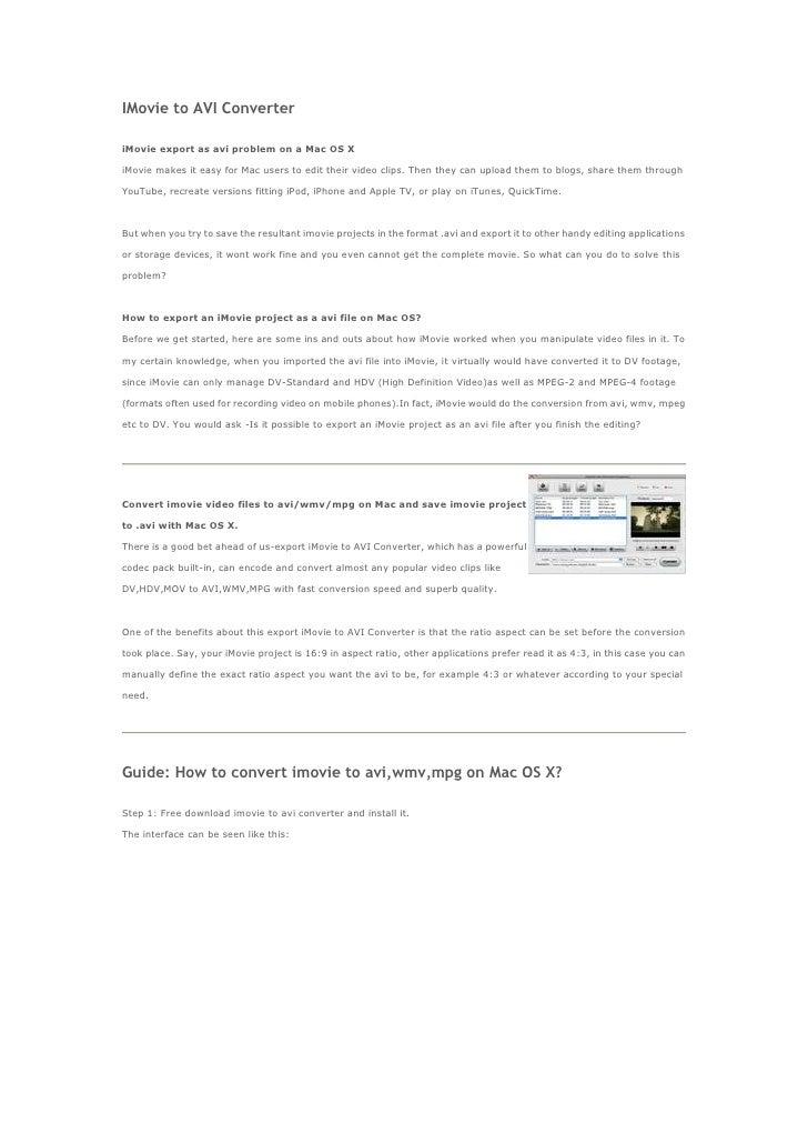 IMovie to AVI Converter<br />iMovie export as avi problem on a Mac OS XiMovie makes it easy for Mac users to edit their vi...