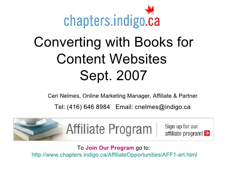 Converting with Books for Content Websites  Sept. 2007 To  Join Our Program  go to:  http://www.chapters.indigo.ca/Affilia...