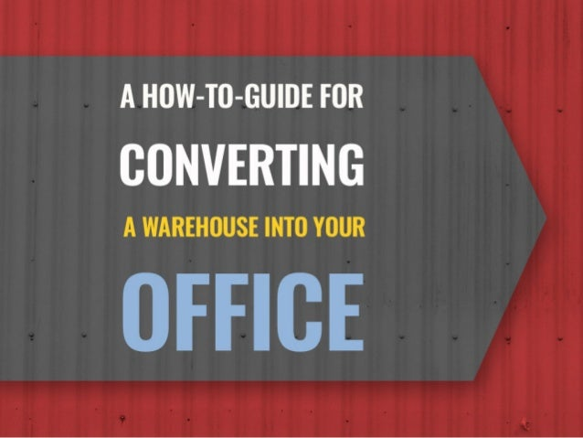 A How-To Guide for Converting a Warehouse into an Office
