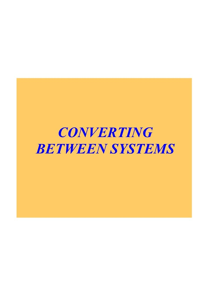 CONVERTING  BETWEEN SYSTEMS