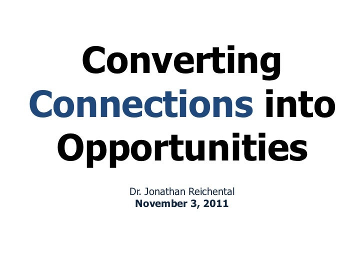 ConvertingConnections into Opportunities     Dr. Jonathan Reichental      November 3, 2011