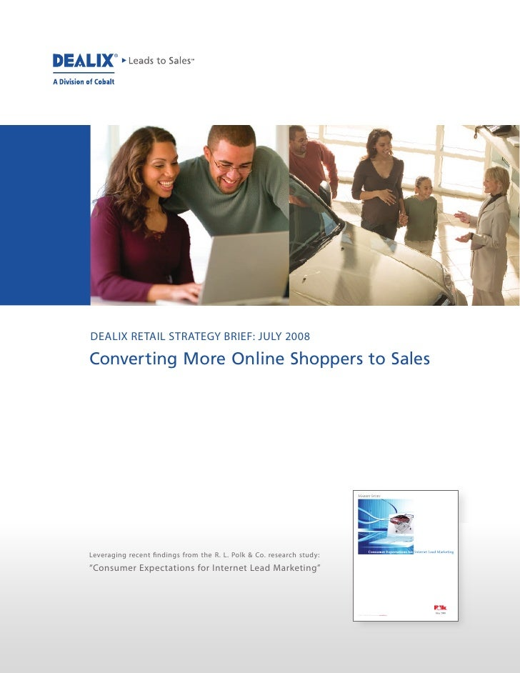 DEALIX RETAIL STRATEGY BRIEF: JULY 2008  Converting More Online Shoppers to Sales     Leveraging recent ndings from the R....