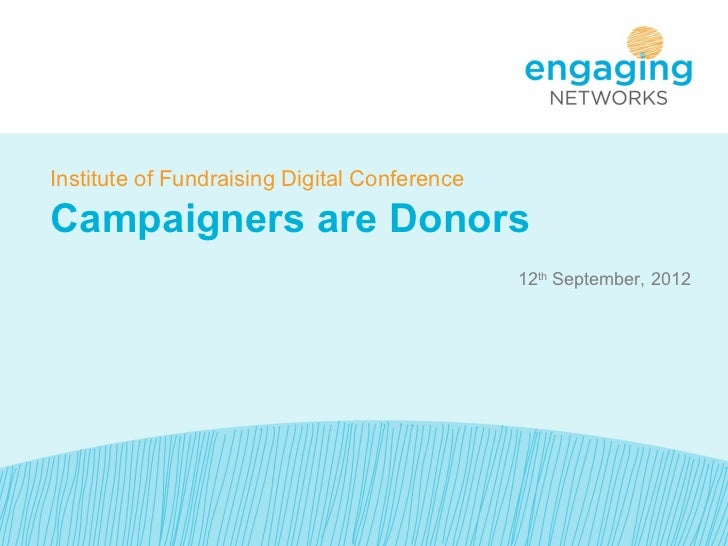 Institute of Fundraising Digital ConferenceCampaigners are Donors                                              12th Septem...