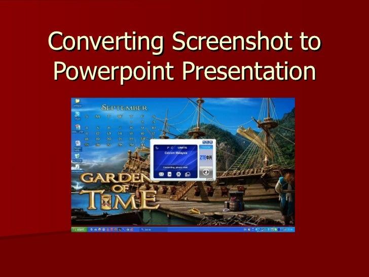 Converting Screenshot to Powerpoint Presentation