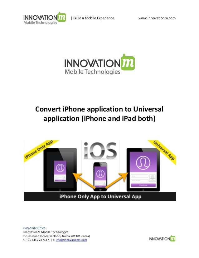| Build a Mobile Experience  www.innovationm.com  Convert iPhone application to Universal application (iPhone and iPad bot...