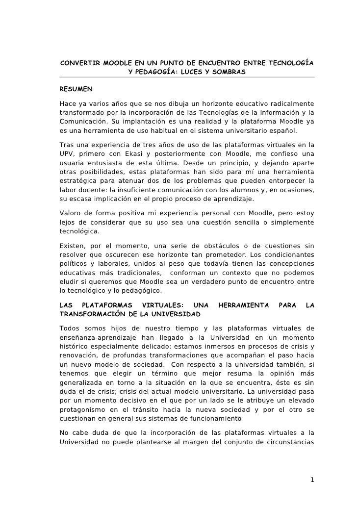 CONVERTIR MOODLE EN UN PUNTO DE ENCUENTRO ENTRE TECNOLOGÍA                Y PEDAGOGÍA: LUCES Y SOMBRAS  RESUMEN  Hace ya v...