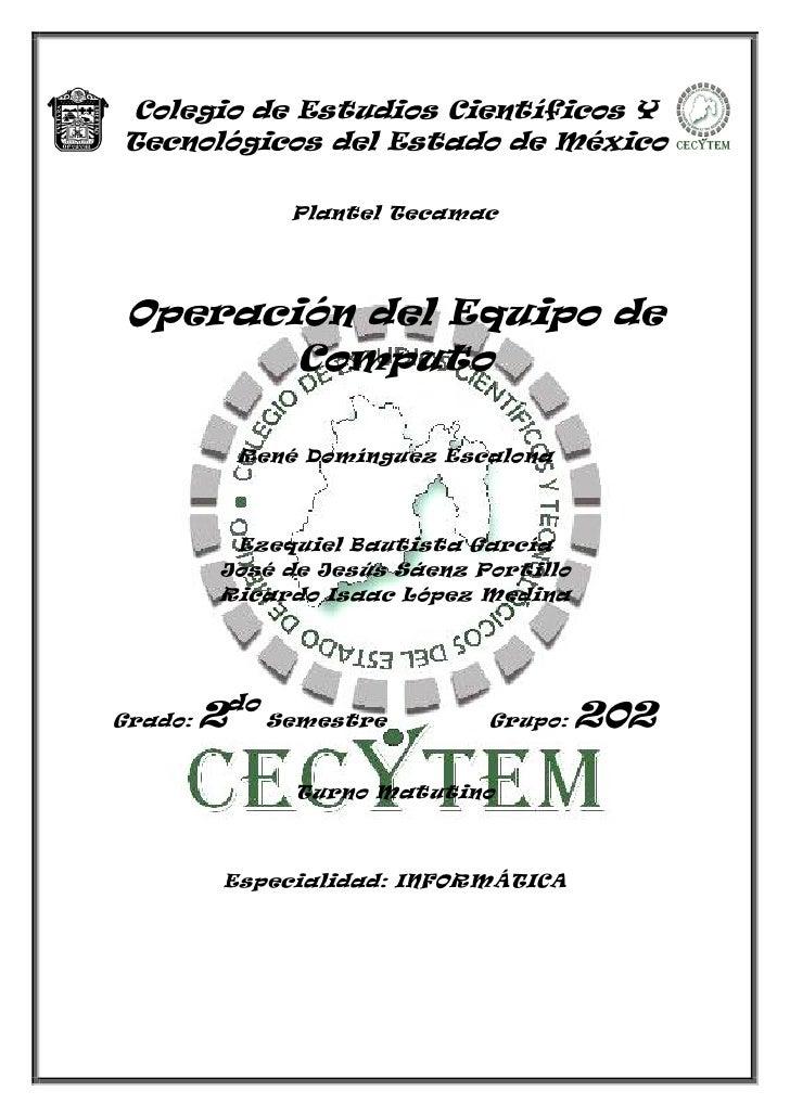 Colegio de Estudios Científicos Y Tecnológicos del Estado de México                 Plantel Tecamac     Operación del Equi...