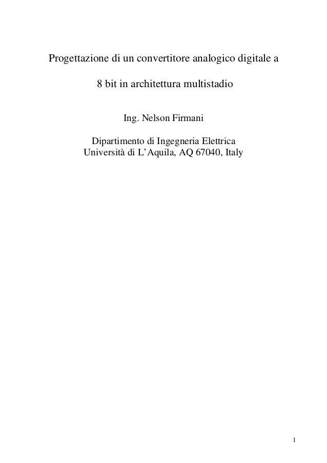 Progettazione di un convertitore analogico digitale a           8 bit in architettura multistadio                 Ing. Nel...