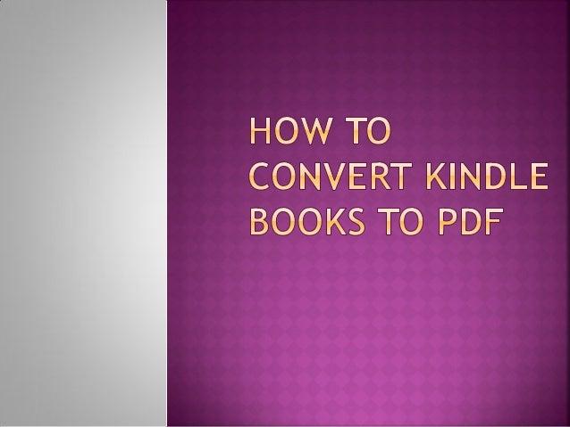 This presentation enables you toconvert Kindle AZW / AZW1 / AZW3 /TPZ / PRC / MOBI to PDF.    AZW       AZW1       AZW3   ...
