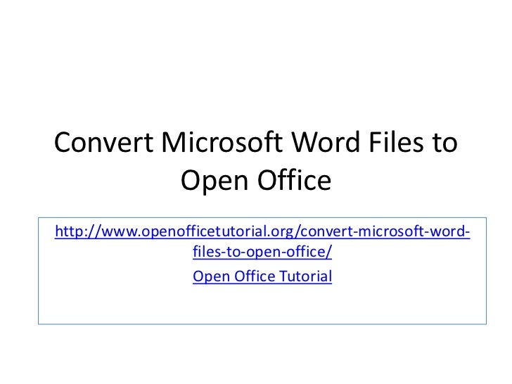 Convert Microsoft Word Files to         Open Officehttp://www.openofficetutorial.org/convert-microsoft-word-              ...