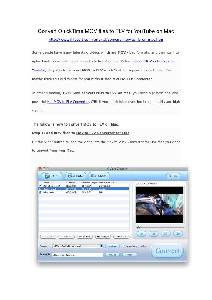 Convert QuickTime MOV files to FLV for YouTube on Mac<br />http://www.ilifesoft.com/tutorial/convert-mov/to-flv-on-mac.htm...