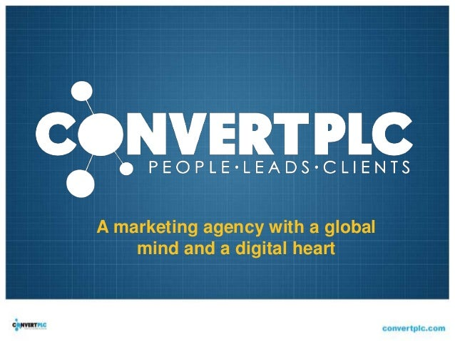 A marketing agency with a global mind and a digital heart