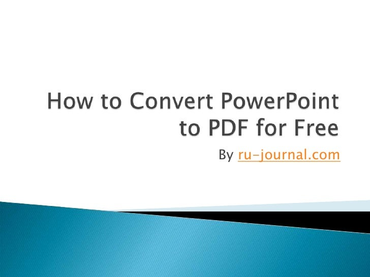 How to Convert PowerPoint to PDF for Free By ru-journal.com
