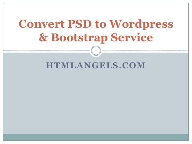HTMLANGELS.COM Convert PSD to Wordpress & Bootstrap Service