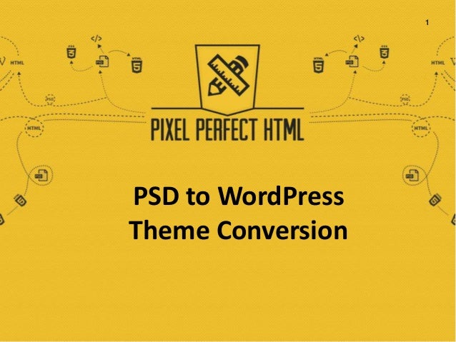 Convert PSD to WordPress Theme at Pixel Perfect HTML