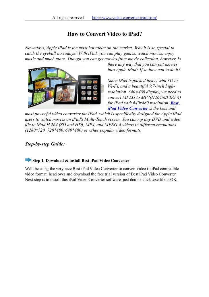 All rights reserved——http://www.video-converter-ipad.com/                         How to Convert Video to iPad?Nowadays, A...